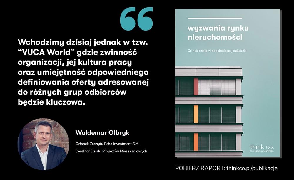 Cytat - Waldermar Olbryk, członek zarządu Echo Investment